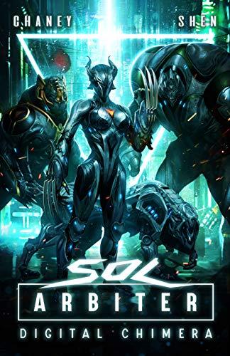 Sol Arbiter Book 3: Digital Chimera