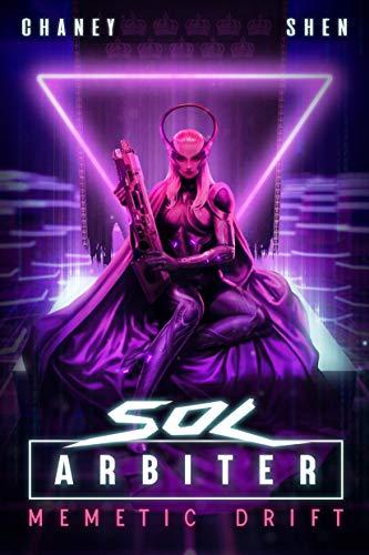 Sol Arbiter Book 4: Memetic Drift