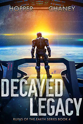 Ruins of the Earth Book 4: Decayed Legacy