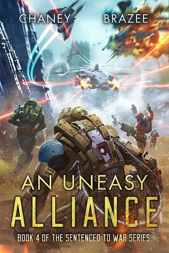 Sentenced to War Series Book 4: An Uneasy Alliance