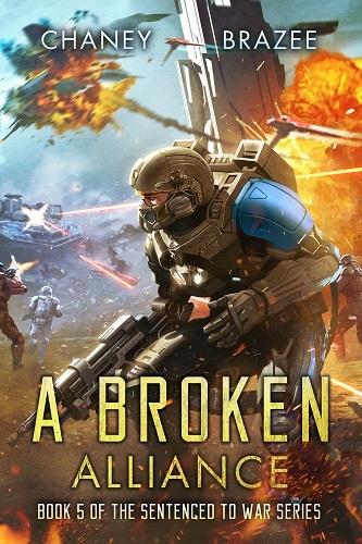 Sentenced to War Series Book 5: A Broken Alliance